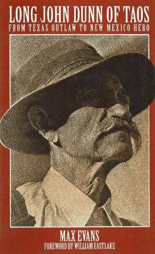 Long John Dunn of Taos: From Texas: Max Evans