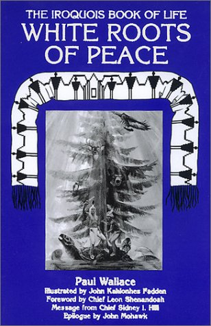 9780940666368: White Roots of Peace: Iroquois Book of Life
