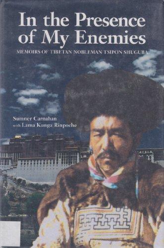 9780940666610: In the Presence of My Enemies: Memoirs of Tibetan Nobleman Tsipon Shuguba