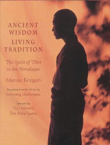 Ancient Wisdom, Living Tradition: The Spirit of: Keegan, Marcia;Mullin, Glenn