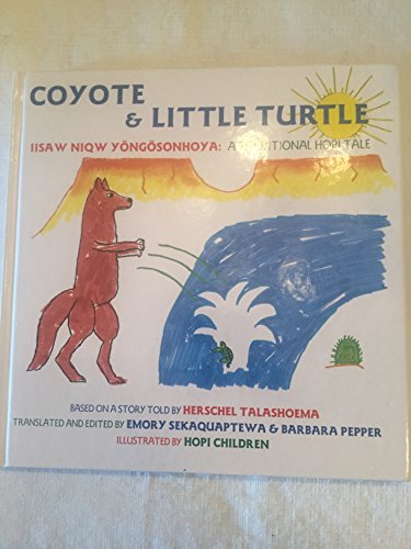 Coyote & Little Turtle: A Traditional Hopi: Sekaquaptw, Emory, Pepper,