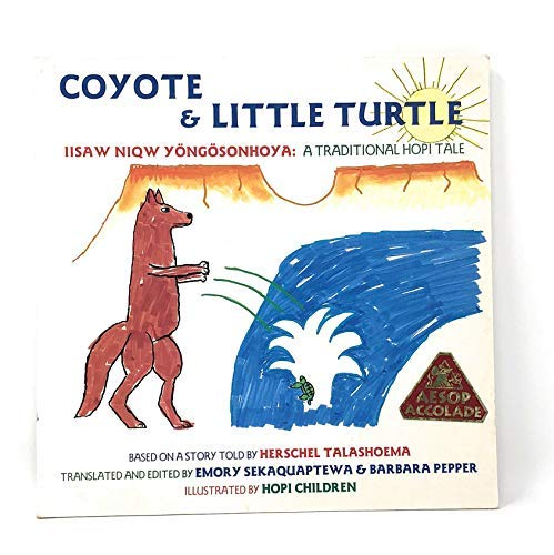 9780940666856: Coyote & Little Turtle: Iisaw Niqw Yongosonhoy : A Traditional Hopi Tale (English, Central American Indian Languages and Central American Indian Languages Edition)