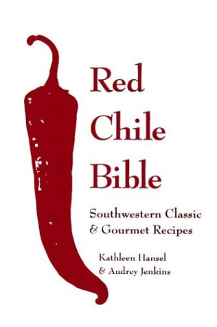 9780940666931: The Red Chile Bible: Southwestern Classic & Gourmet Recipes