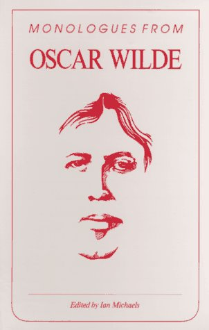 9780940669048: Monologues from Oscar Wilde (Monologues from the Masters)
