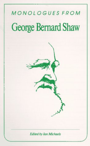 Monologues from George Bernard Shaw: Shaw, George Bernard; Ian Michaels (editor)