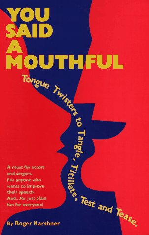 9780940669154: You Said a Mouthful: Tongue Twisters to Tangle, Titillate, Test and Tease