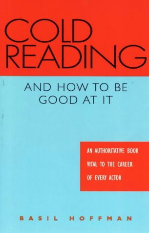 9780940669420: Cold Reading and How to Be Good at It: An Authoritative Book Vital to the Career of Every Actor