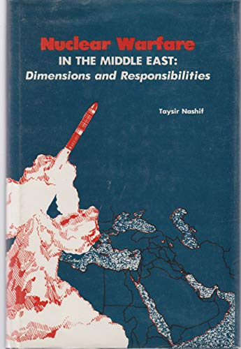 9780940670204: Nuclear Warfare in the Middle East: Dimensions and Responsibilities (Kingston Press series)