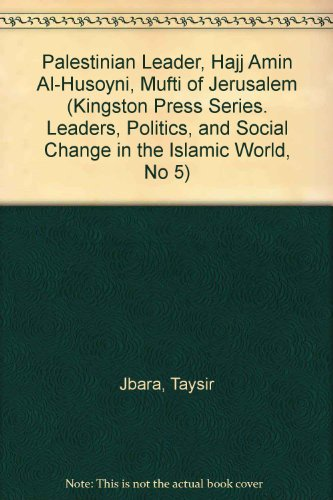 9780940670211: Palestinian Leader, Hajj Amin Al-Husoyni, Mufti of Jerusalem (Kingston Press Series. Leaders, Politics, and Social Change in the Islamic World, No 5)
