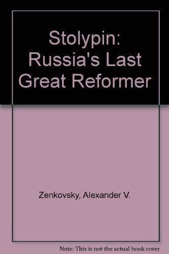 Stolypin: Russia's Last Great Reformer: Zenkovsky, Alexander V.