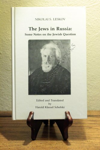 The Jews in Russia: Some Notes on the Jewish Question: Leskov, Nikolai S.