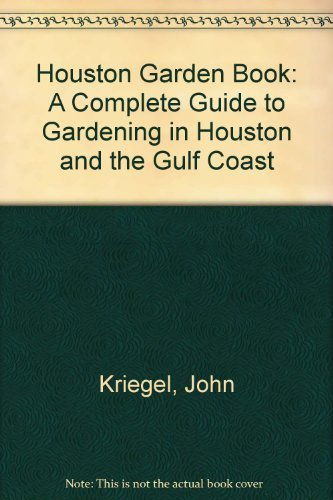 9780940672086: Houston Garden Book: A Complete Guide to Gardening in Houston and the Gulf Coast