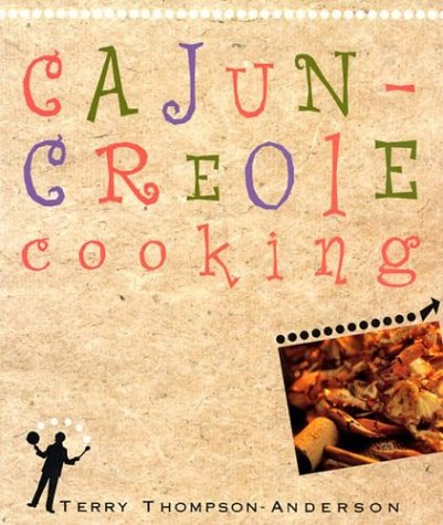 Cajun-Creole Cooking: Terry Thompson-Anderson