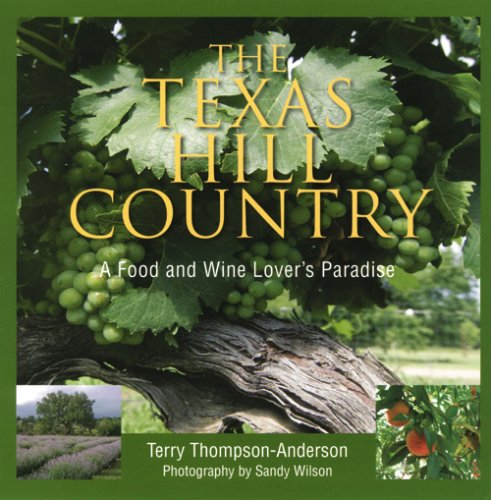 9780940672796: The Texas Hill Country: A Food and Wine Lover's Paradise