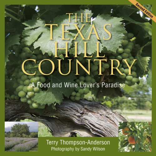 9780940672802: The Texas Hill Country: A Food and Wine Lover's Paradise, 2nd edition