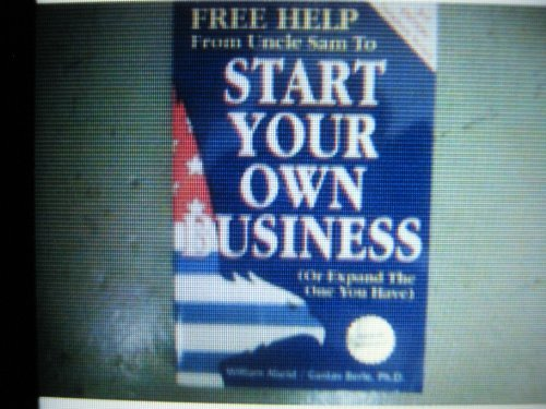 9780940673540: Free Help from Uncle Sam to Start Your Own Business (Or Expand the One You Have)