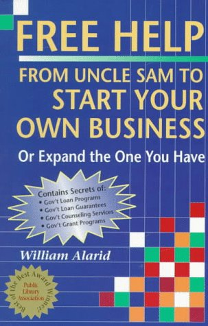 9780940673663: Free Help from Uncle Sam to Start Your Own Business (Or Expand the One You Have) (Free Help from Uncle Sam to Start Your Own Business, ed 4)