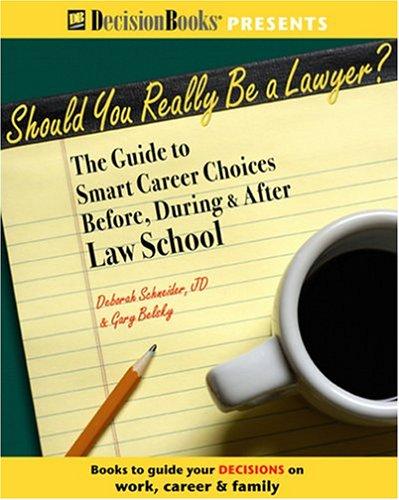 Should You Really Be A Lawyer?: The: Schneider, Deborah; Belsky,