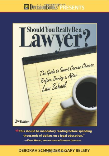 9780940675612: Should You Really Be a Lawyer?: The Guide to Smart Career Choices Before, During & After Law School