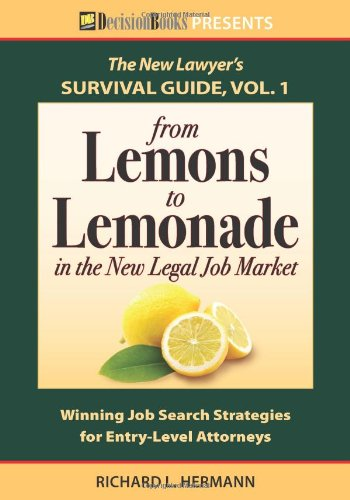 9780940675681: The New Lawyer Survival Guide, Vol. 1: From Lemons to Lemonade in the New Legal Job Market