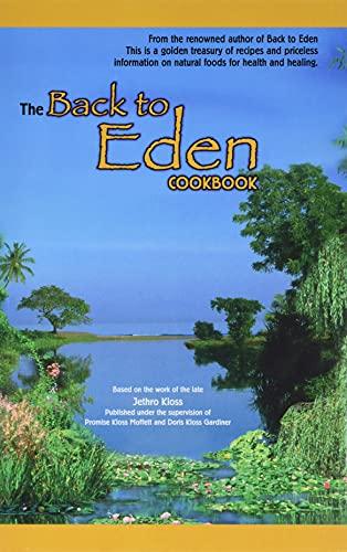 Back to Eden Cookbook: Jethro Kloss Family; Kloss, Jethro; Kloss Family, Jethro