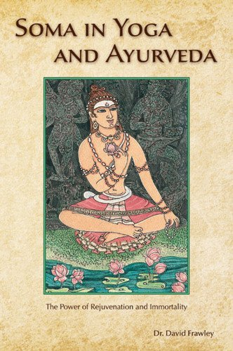 9780940676213: Soma in Yoga and Ayurveda: The Power of Rejuvenation and Immortality