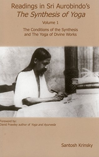 9780940676329: Readings in Sri Aurobindo's Synthesis of Yoga, Volume 1: The Conditions of the Synthesis and The Yoga of Divine Works