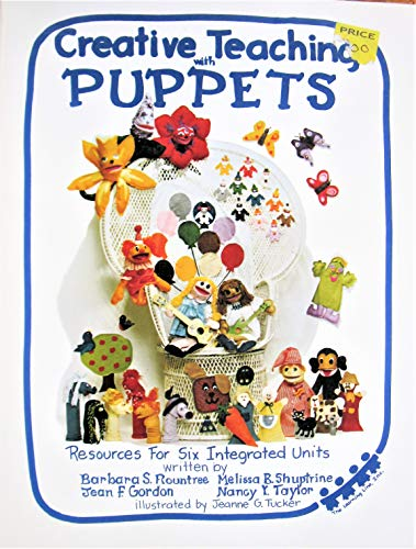 Creative Teaching With Puppets: Barbara S. Rountree;