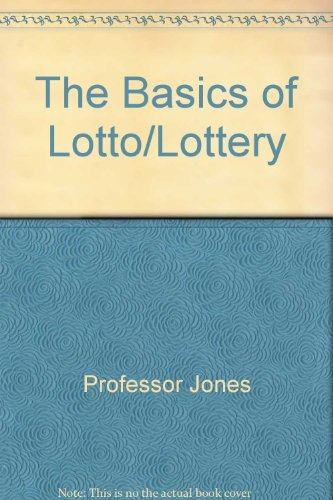 The Basics of Lotto/Lottery: Jones, Professor