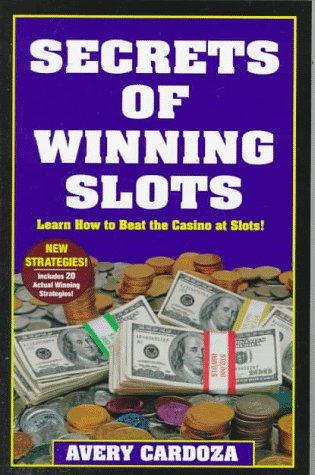 9780940685963: Secrets Of Winning Slots