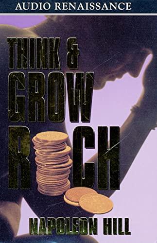 Think and Grow Rich: Hill, Napoleon;Slattery, Joe