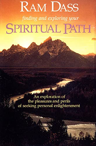 9780940687561: Finding and Exploring Your Spiritual Path: An Exploration of the Pleasures and Perils of Seeking Personal Enlightenment