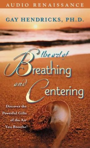 9780940687899: The Art of Breathing and Centering: Discover the Powerful Gifts of the Air You Breathe!