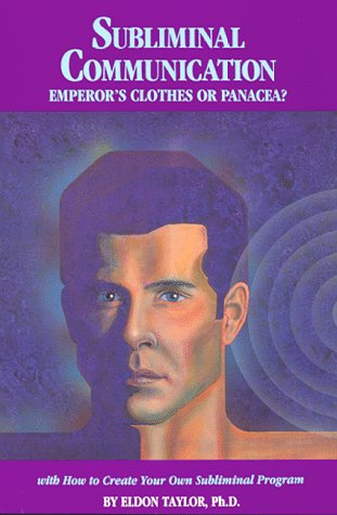 9780940699014: Subliminal Communication: Emperor's Clothes or Panacea? (With How to Create Your Own Subliminal Program)