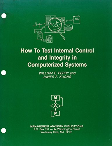 How to Test Internal Control and Integrity: William E. Perry,