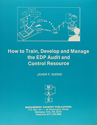 9780940706149: How to Train, Develop and Manage the Edp Audit and Control Resource
