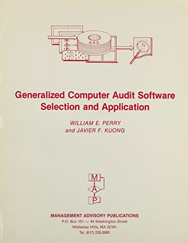 Generalized Computer Audit Software-Selection and Application: William E. Perry,