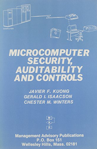 Microcomputers : Security, Auditability and Controls: G. Isaacson, C.