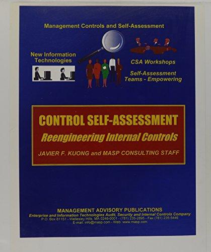 Control Self-Assessment: Reengineering Internal Control (Enterprise Governance,: Kuong, J. &