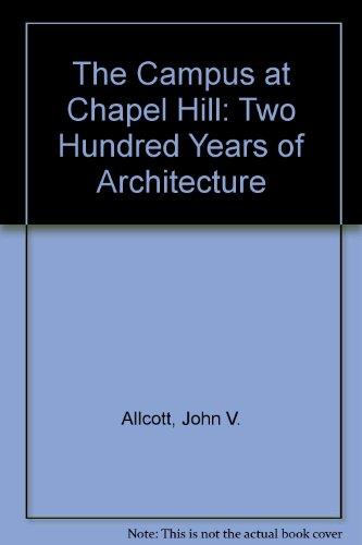 The Campus at Chapel Hill: Two Hundred: Allcott, John V.
