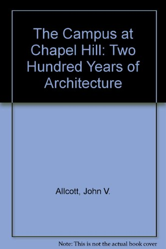9780940715004: The Campus at Chapel Hill: Two Hundred Years of Architecture