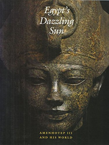 Egypt's Dazzling Sun: Amenhotep III and His World: Kozloff, Arielle et al