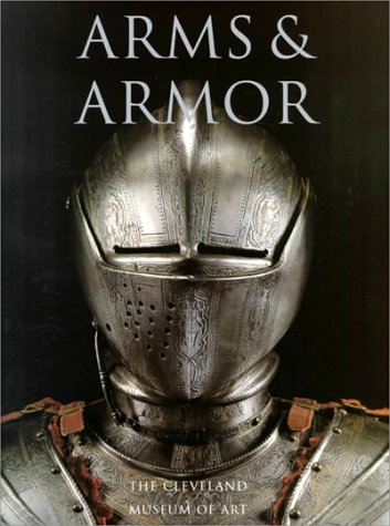 9780940717466: Arms and Armor: The Cleveland Museum of Art