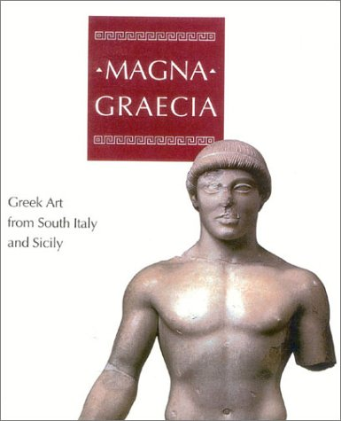 9780940717718: Magna Graecia: Greek Art from South Italy and Sicily