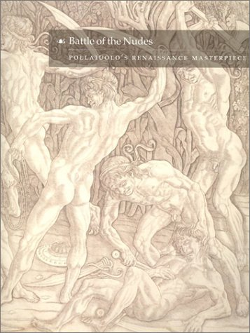 9780940717732: Battle of the Nudes: Pollaiuolo's Renaissance Masterpiece