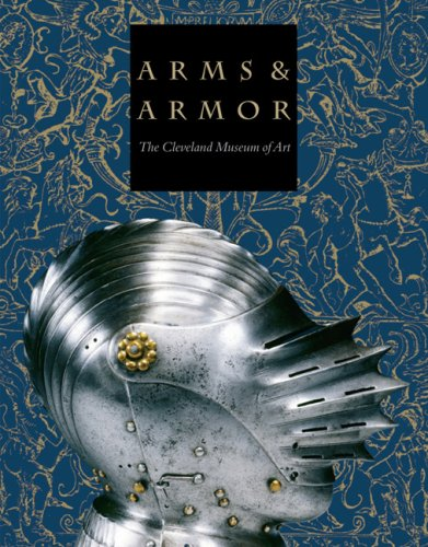 9780940717923: Arms & Armor: The Cleveland Museum of Art