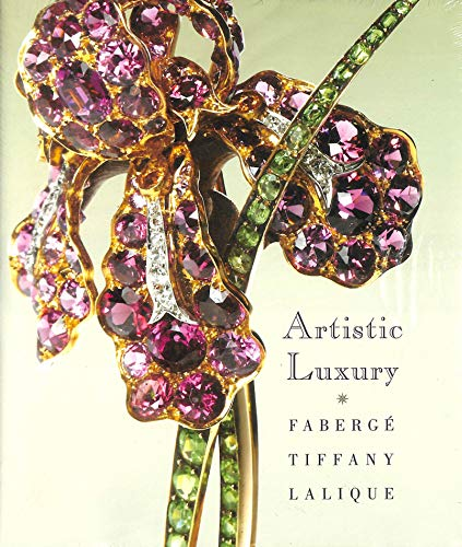 9780940717985: Artistic Luxury: Faberge Tiffany Lalique