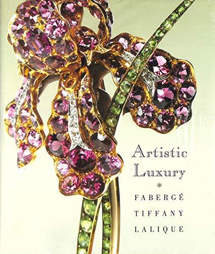 9780940717985: Artistic Luxury: Faberge Tiffany Lalique