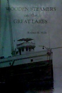 Wooden Steamers on the Great Lakes: Mills, Rodney H.