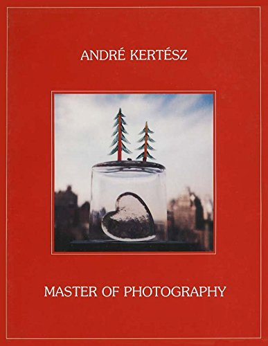 9780940744387: Andre Kertesz: Master of Photography